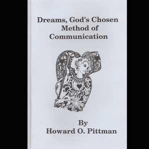 Dreams Gods Chosen Method of Communication Howard Pittman